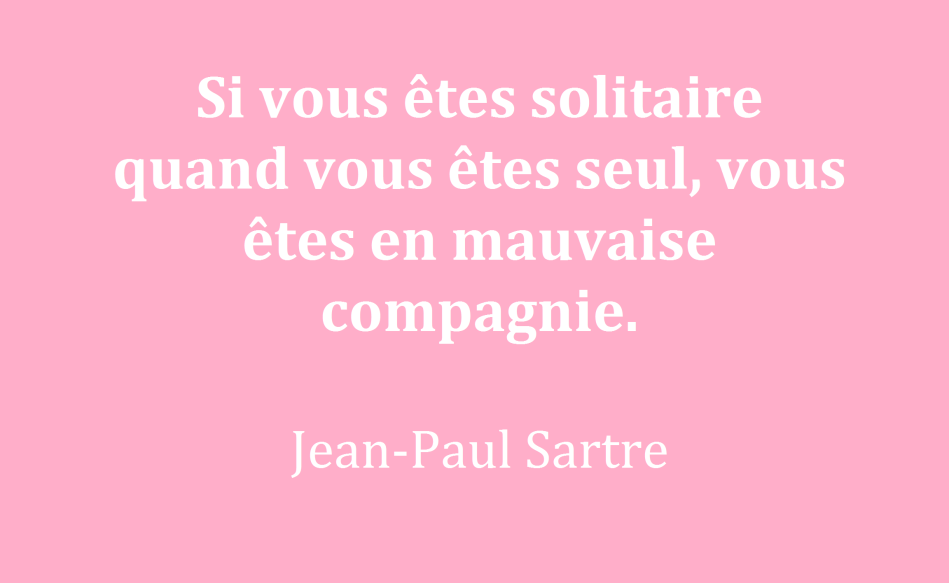 Quiconque se réjouit de la solitude est une bête sauvage ou un dieu. ARISTOTE citation developpement personnel citation amour faconner sa vie coaching citation jean-paul sartre
